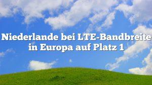 Niederlande bei LTE-Bandbreite in Europa auf Platz 1