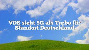 VDE sieht 5G als Turbo für Standort Deutschland