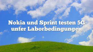 Nokia und Sprint testen 5G unter Laborbedingungen