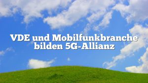 VDE und Mobilfunkbranche bilden 5G-Allianz