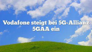 Vodafone steigt bei 5G-Allianz 5GAA ein