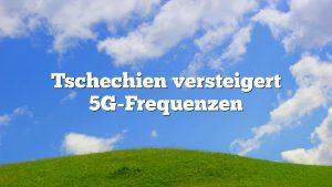 Tschechien versteigert 5G-Frequenzen