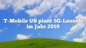 T-Mobile US plant 5G-Launch im Jahr 2019