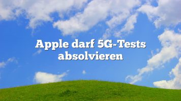 Apple darf 5G-Tests absolvieren