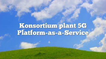 Konsortium plant 5G Platform-as-a-Service